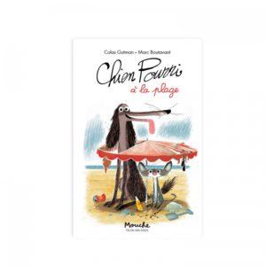 Venez découvrir le livre Chien Pourri de L'école des loisirs en association avec Moulin Roty. L'été, il fait chaud, surtout quand on vit dans une poubelle. Chien Pourri et son fidèle ami Chaplapla rêvent de vacances sur la Côte d'Azur.