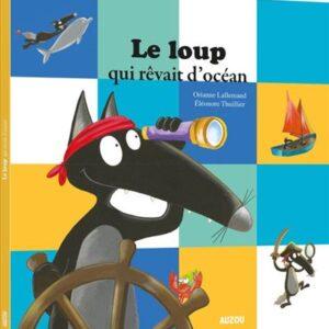 Venez découvrir Le Loup qui rêvait d'océan des éditions Auzou. Un jour, loup met la patte sur la carte au trésor du fameux pirate Barbeloup.